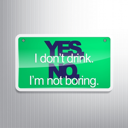 はい、飲まない。いいえ、私は退屈ではないです。皮肉な背景。