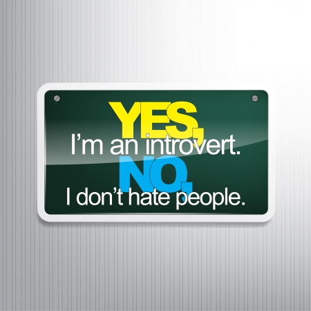 Yes, Im an introvert. No, I dont hate people. Sarcastic background. Illustration