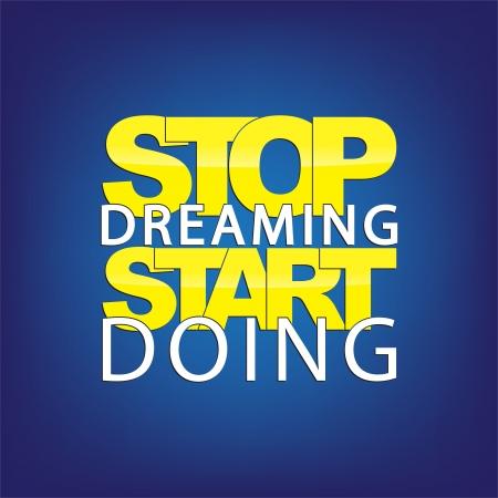 sarc�stico: Deja de so�ar. Empezar a hacer. Fondo de motivaci�n Vectores