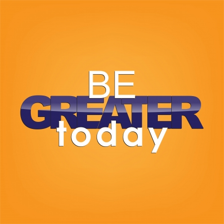 Be greater today. Motivational background. Stock Vector - 22587775