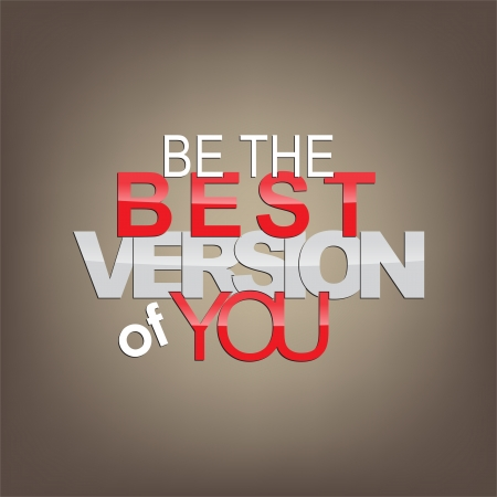 věta: Být nejlepší verze z vás. Motivační pozadí.