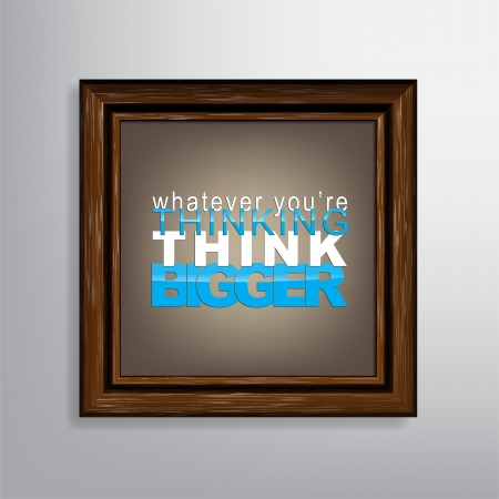 whatever: Whatever youre thinking, think bigger. Motivational canvas background.