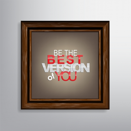 Be the best version of you. Motivational canvas background. Vector