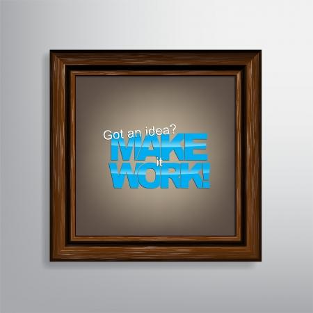 got: Got an idea? Make it work! Motivational canvas background.
