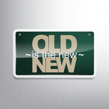 sarcastic: Old is the new NEW. Motivational sign. Illustration
