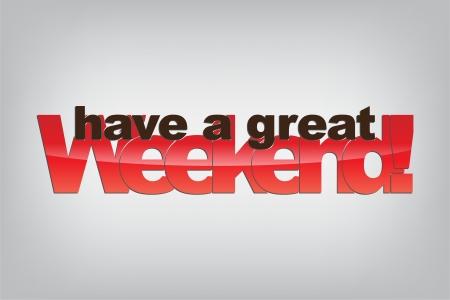 Have a great Weekend! Motivational background. Illustration