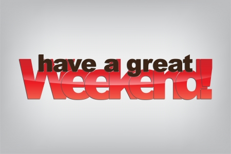 Have a great Weekend! Motivational background. Illustration