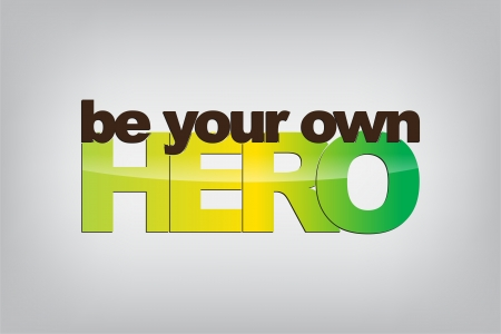 be the identity: Be your own hero. Typography poster. Motivational Background. Illustration