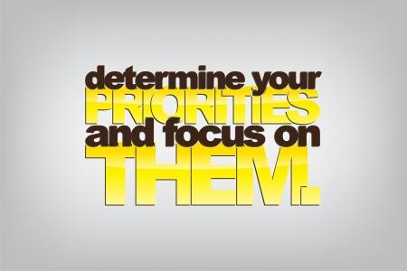 prioridades: Determine sus prioridades y centrarse en ellos. Fondo de motivaci�n.