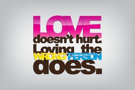 사랑은 다치게하지 않습니다. 잘못된 사람을 사랑하면 않습니다. 타이포그래피 포스터입니다. 일러스트