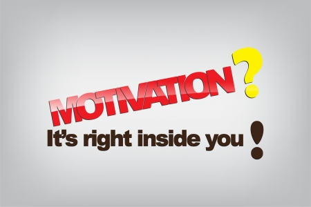 Motivation? It's right inside you! Typography poster. Motivational background. Stock Vector - 22731390