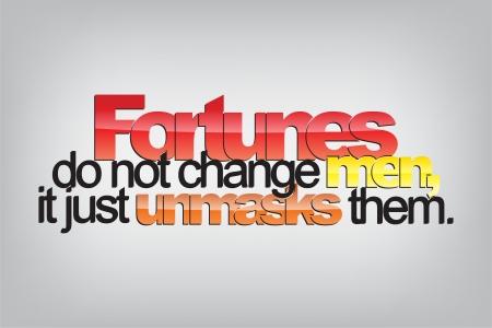 unmask: Fortunes do not change men, just unmasks them. Typography poster. Motivational Background