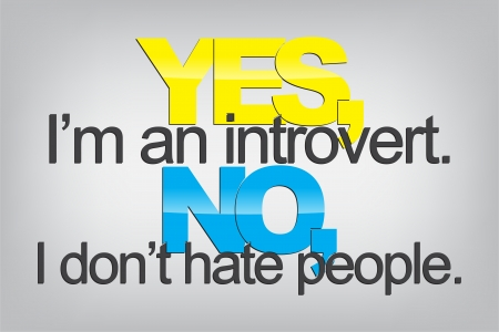 introvert: Yes, Im an introvert. No, I dont hate people. Typography poster. Motivational Background