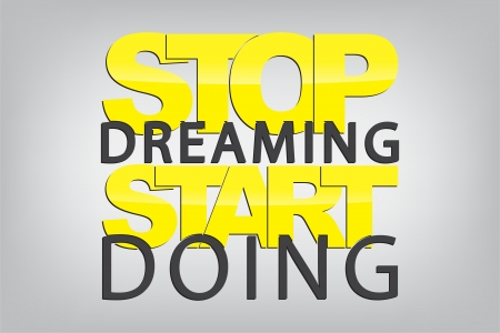 sarcastic: Stop dreaming. Start doing. Typography poster. Motivational Background