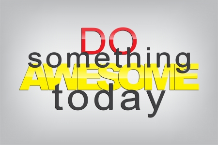 sarcastic: Do something awesome today. Typography poster. Motivational Background