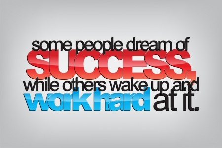 Some people dream of success, while others wake up and work hard at it. Typography poster. Motivational Background