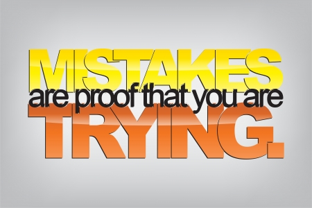 Mistakes are proof that you are trying. Typography poster. Motivational Background  Vector