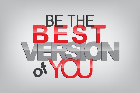 sarcastic: Be the best version of you. Typography poster. Motivational Background  Illustration