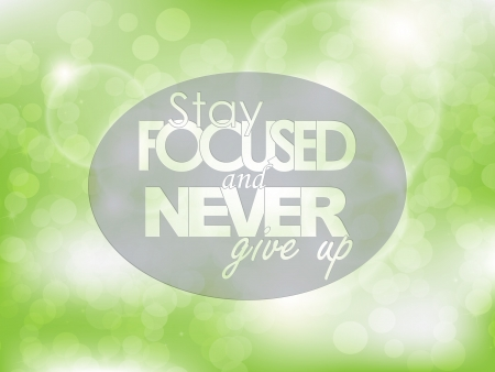 give up: Stay focused and never give up. Typography poster. Motivational background.