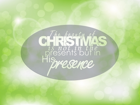 presence: The beauty of Christmas is not in the presents but in his presence. Typography background. Christmas poster.