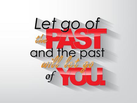 Lassen Sie die Vergangenheit und die Vergangenheit loslassen von dir. Typografie Hintergrund. Motivation Poster.