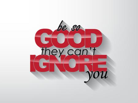 tan: Tenga la bondad no pueden ignorar. Fondo de la tipograf�a. Cartel de motivaci�n