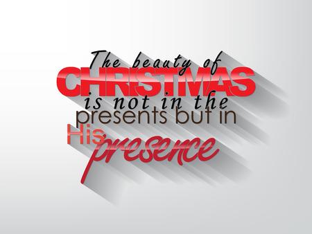 presencia: La belleza de la Navidad no est� en los regalos, sino en su presencia. Fondo de la tipograf�a. Cartel de la Navidad.