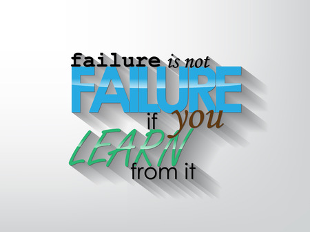 failure sign: Failure is not failure if you learn from it. Typography background. Motivational poster. Illustration