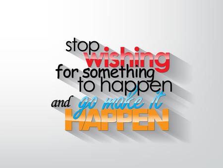 何かが起こったに希望を停止し、それを実現する行きます。タイポグラフィの背景。動機付けの引用。