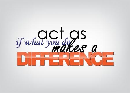 당신이 할 것은 차이가있는 것처럼 행동한다. 타이포그래피 포스터. 동기 배경. 일러스트