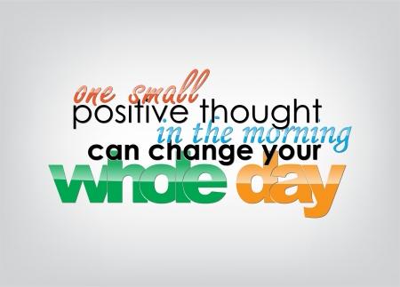 아침에 하나의 작은 긍정적 인 생각은 하루 종일 변경할 수 있습니다. 동기 배경. 타이포그래피 포스터.