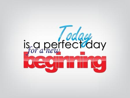 Oggi è un giorno perfetto per un nuovo inizio. Sfondo motivazionale Poster tipografia Vettoriali
