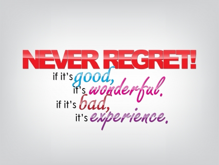 Never Forget! if it's good, it's wonderful. If it's bad, it's experience. Motivational background. Typography poster. Stock Vector - 23238125