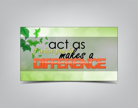 Act as if what you do makes a difference. Typography poster. Motivational background. Vector