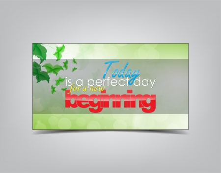 new beginning: Today is a perfect day for a new beginning. Motivational background. Typography poster. Illustration