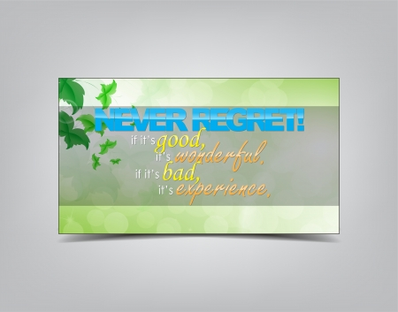 regret: Never Regret! if its good, its wonderful. If its bad, its experience. Motivational background. Typography poster.
