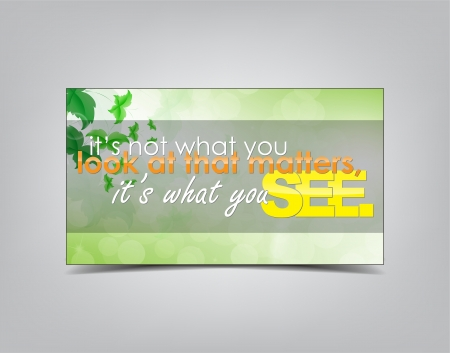 It's not what you look at that matters, it's what you see. Typography background, Motivational poster. Stock Vector - 23468769