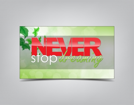 mindful: Never stop dreaming. Motivational background. Typography poster.