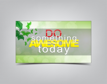 today: Do something awesome today. Motivational background. Typography poster.