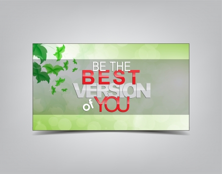 Be the best version of you. Motivational background. Typography poster. Vector