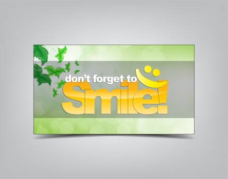 forget: Dont forget to Smile! Motivational background. Typography poster.