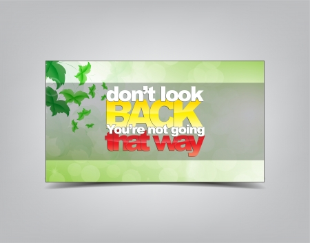 Dont look back, Youre not going that way. Motivational background. Typography poster. Vector