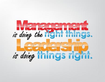 관리는 올바른 일을하고있다. 리더십은 올바른 일을하고있다. 동기 부여 배경입니다. 타이포그래피 포스터.