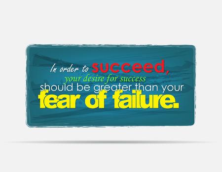 Um erfolgreich zu sein, sollte Ihr Wunsch nach Erfolg größer als Ihre Angst vor dem Versagen. Motivation Hintergrund. Typografie Plakat. Standard-Bild - 23909041