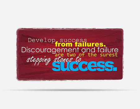 failures: Develop success from failures. Discouragement and failure are two of the surest stepping stones to success. Motivational background. Typography poster.