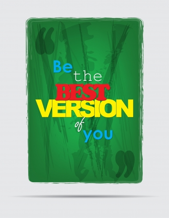 Be the best version of you. Motivational background. Typography poster.