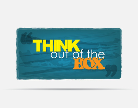 think out of the box: Think out of the box. Motivational background. Typography poster.