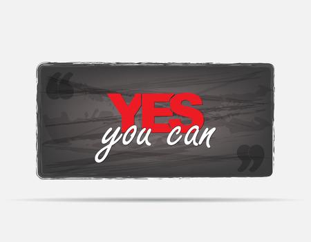 tu puedes: S� se puede. Fondo de motivaci�n. Cartel de la tipograf�a. Vectores