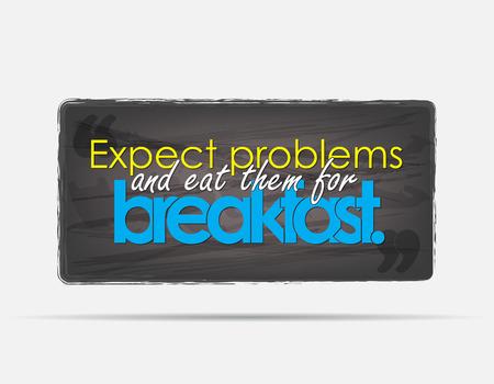 them: Aspettatevi problemi e li mangia a colazione. Sfondo motivazionale. Tipografia poster.