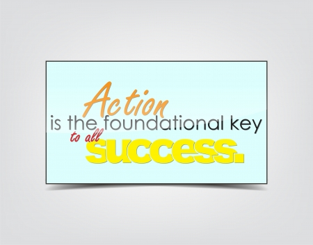 Action is the foundational key to all success. Motivational background. Typography poster. Stock Vector - 24579707